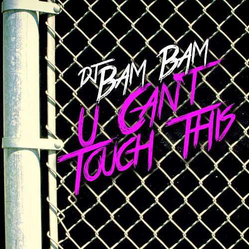 Play & Download U Can't Touch This by DJ Bam Bam | Napster