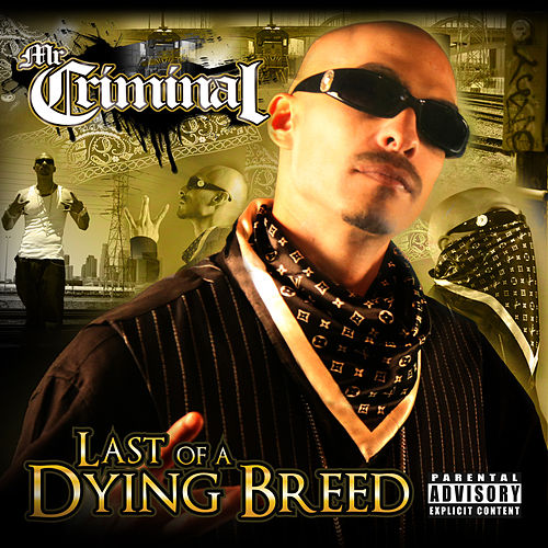Play & Download Last Of A Dying Breed by Mr. Criminal | Napster