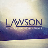 Learn To Love Again by Lawson