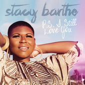 Play & Download P.S. I Still Love You by Stacy Barthe | Napster