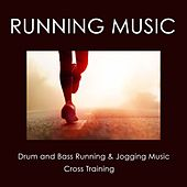 Play & Download Running Music: Drum and Bass Running & Jogging Music, Cross Training by Running Music | Napster