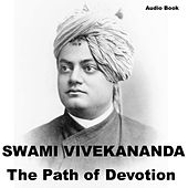 Play & Download Bhakti Yoga: The Path of Devotion by Swami Vivekananda | Napster
