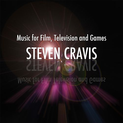 Play & Download Music for Film, Television and Games by Steven Cravis | Napster