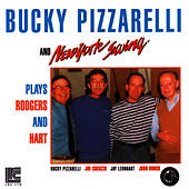 Play & Download Bucky Pizzarelli And New York Swing Plays Rogers And Heart by Bucky Pizzarelli | Napster