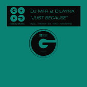Play & Download Just Because by DJ MFR | Napster