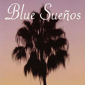 Blue Suenos by Various Artists