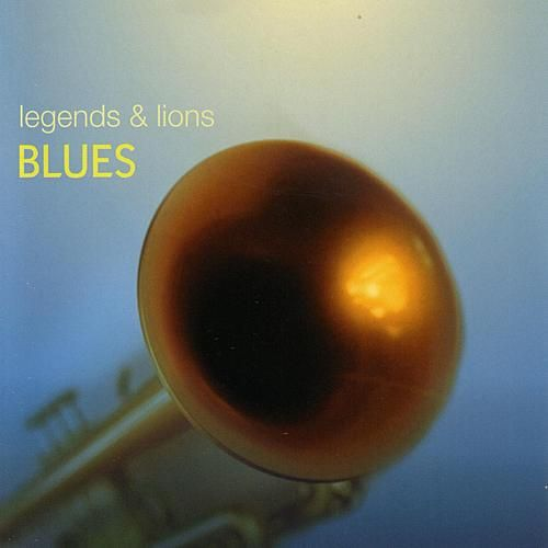 Play & Download Legends & Lions: Blues by Various Artists | Napster