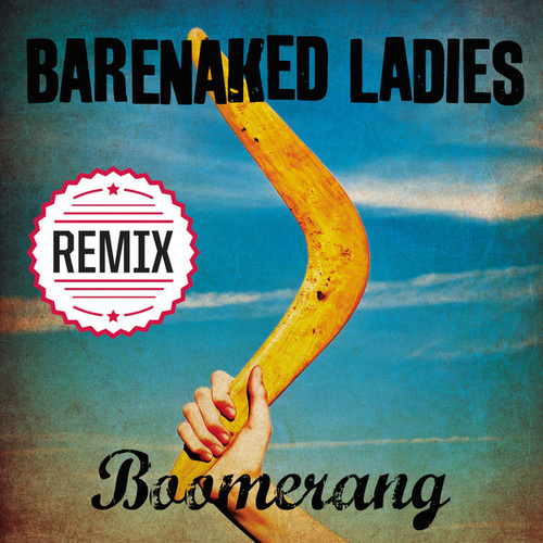 Play & Download Boomerang by Barenaked Ladies | Napster