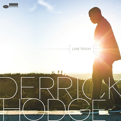 Live Today by Derrick Hodge