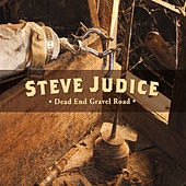 Play & Download Dead End Gravel Road by Steve Judice | Napster