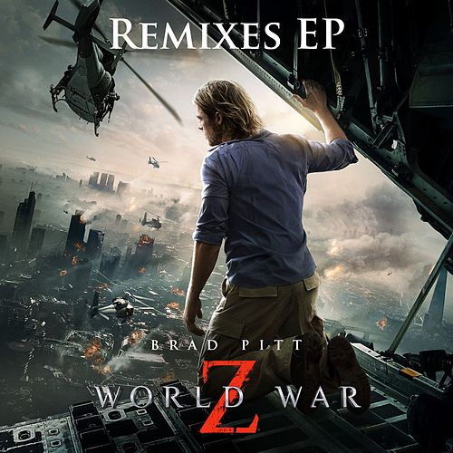 World War Z Remixes EP by Marco Beltrami