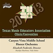 Play & Download 2013 Texas Music Educators Association (TMEA): Canyon Vista Middle School Honor Orchestra by Various Artists | Napster