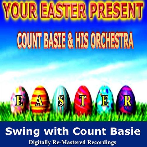 Play & Download Your Easter Present - Count Basie & His Orchestra by Count Basie | Napster