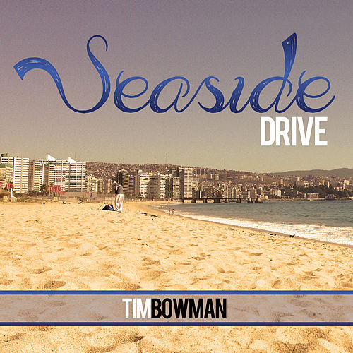 Play & Download Seaside Drive by Tim Bowman | Napster