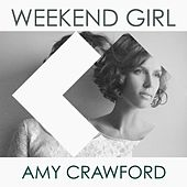 Weekend Girl by Amy Crawford