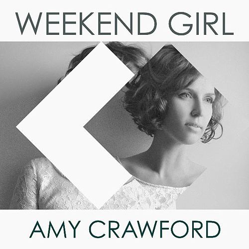 Play & Download Weekend Girl by Amy Crawford | Napster