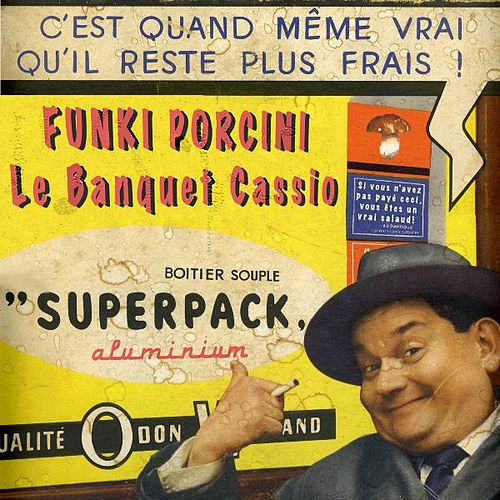 Play & Download Le Banquet Cassio by Funki Porcini | Napster
