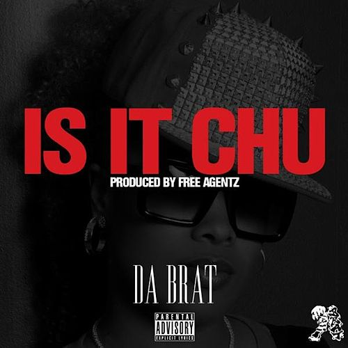 Play & Download Is It Chu by Da Brat | Napster
