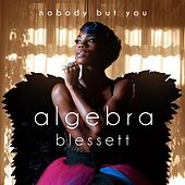 Play & Download Nobody But You by Algebra Blessett | Napster