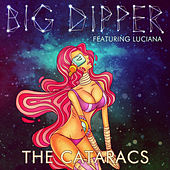 Big Dipper by The Cataracs