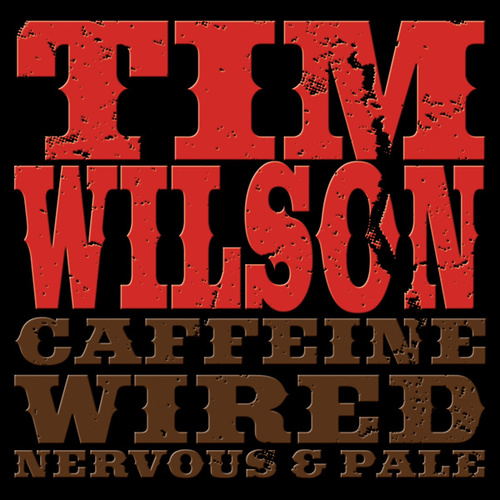 Play & Download Caffeine, Wired, Nervous & Pale by Tim Wilson | Napster