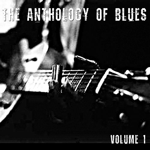 Play & Download Anthology Of Blues, Vol. 1 by Various Artists | Napster