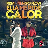 Play & Download Ella Me Pide Calor (feat. Nengo Flow) by RKM & Ken-Y | Napster