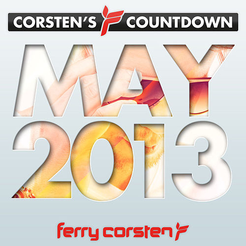 Ferry Corsten presents Corsten's Countdown May 2013 by Various Artists