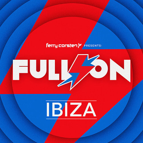 Play & Download Ferry Corsten presents Full On: Ibiza by Various Artists | Napster