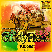 Giddy Head Riddim by Various Artists
