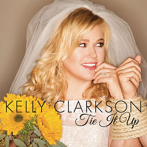 Play & Download Tie It Up by Kelly Clarkson | Napster
