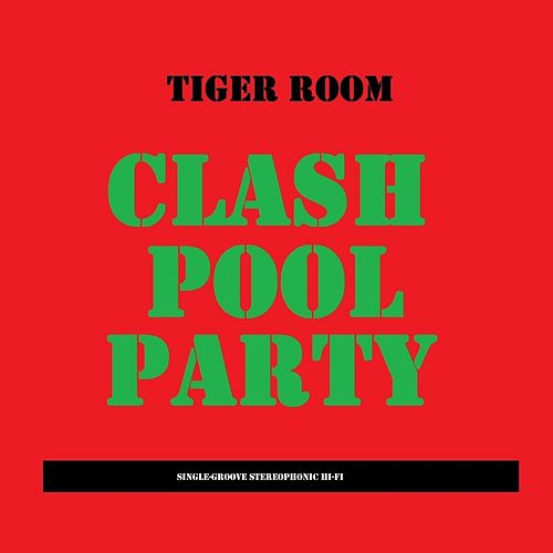 Clash Pool Party by Tiger Room