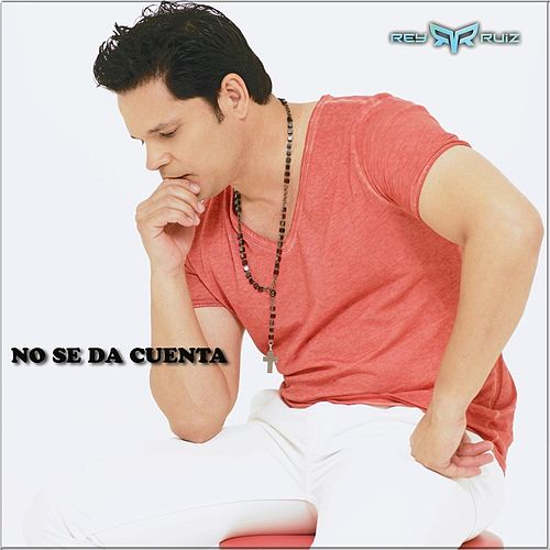 Play & Download No Se da Cuenta by Rey Ruiz | Napster