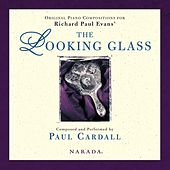 Play & Download The Looking Glass by Paul Cardall | Napster