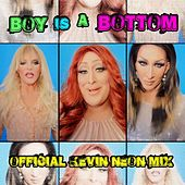 Play & Download Boy Is a Bottom (Offical KevinNEON ReMix) by Willam | Napster