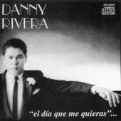 Play & Download El Día Que Me Quieras by Danny Rivera | Napster