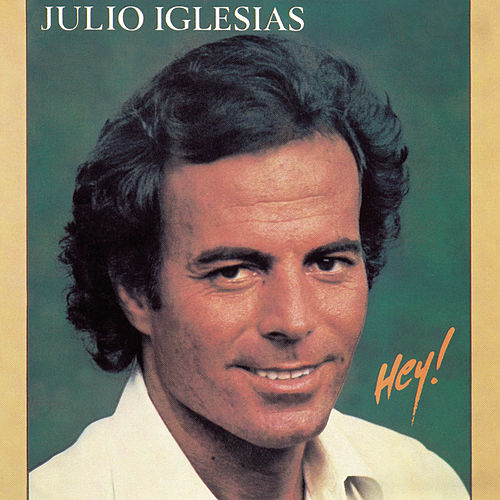 Play & Download Hey! by Julio Iglesias | Napster