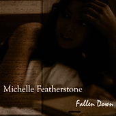 Play & Download Fallen Down by Michelle Featherstone | Napster