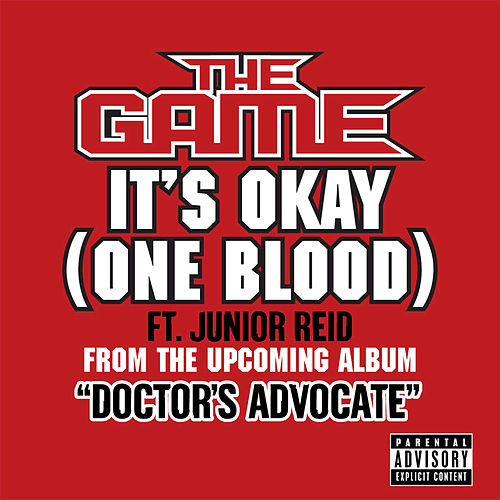 It's Okay (One Blood) by The Game