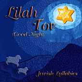 Play & Download Lilah Tov (Good Night) by Jewish Lullabies | Napster