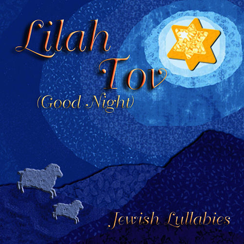 Lilah Tov (Good Night) by Jewish Lullabies