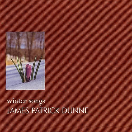 Winter Songs by James Patrick Dunne