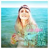 Play & Download In the Sun (Laika Remix) by Aya | Napster