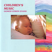 Play & Download Children's Music by Gomer Edwin Evans | Napster