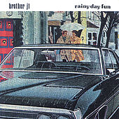 Play & Download Rainy Day Fun by Brother JT | Napster