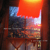 Play & Download A Strange Kind by Adrian Crowley | Napster