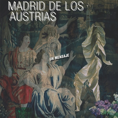 Play & Download Un Mensaje by Madrid De Los Austrias | Napster