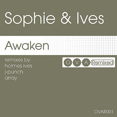 Play & Download Awaken: The Remixes by Sophie & Ives | Napster