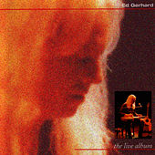 Play & Download The Live Album by Ed Gerhard | Napster