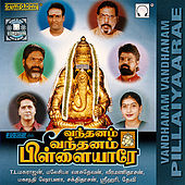 Play & Download Vandhanam Vandhanam Pillaiyaarae by Various Artists | Napster